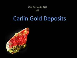 Ore Deposits 101 - Part 6 - Carlin Gold Deposits