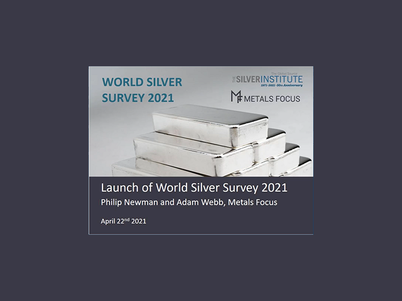 The Silver Institute: Launch of World Silver Survey 2021
