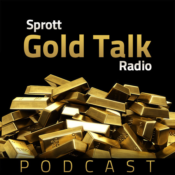 Sprott Gold Talk Radio